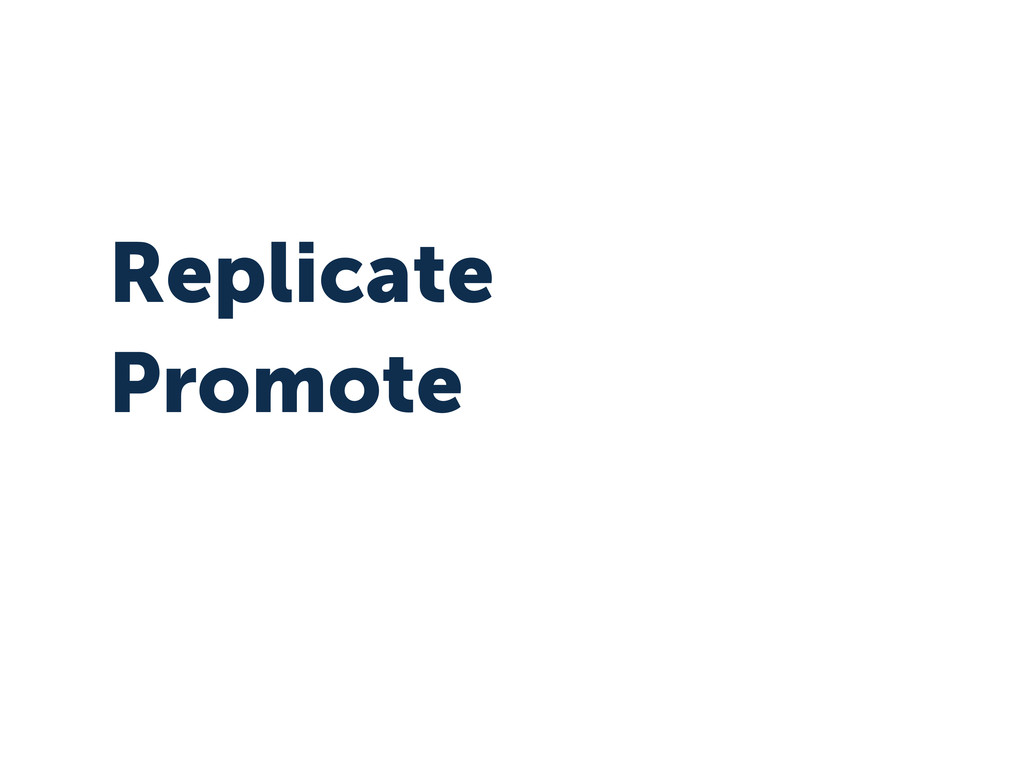 Replicate Promote
