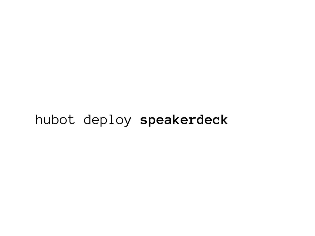 hubot deploy speakerdeck