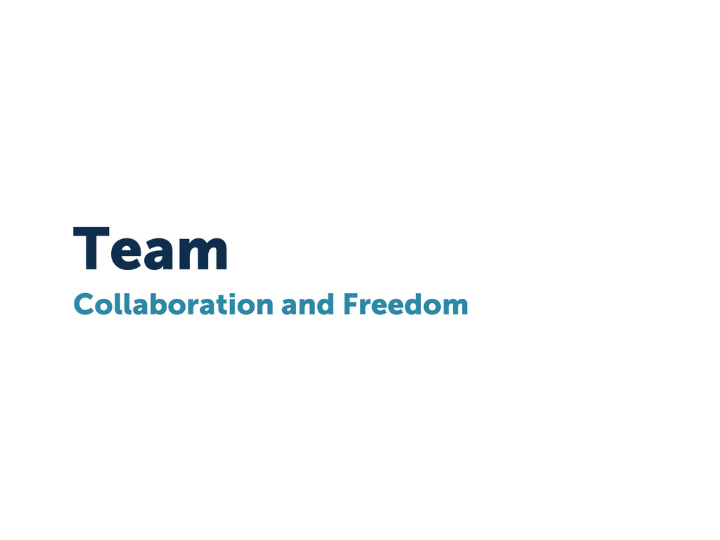 Team Collaboration and Freedom
