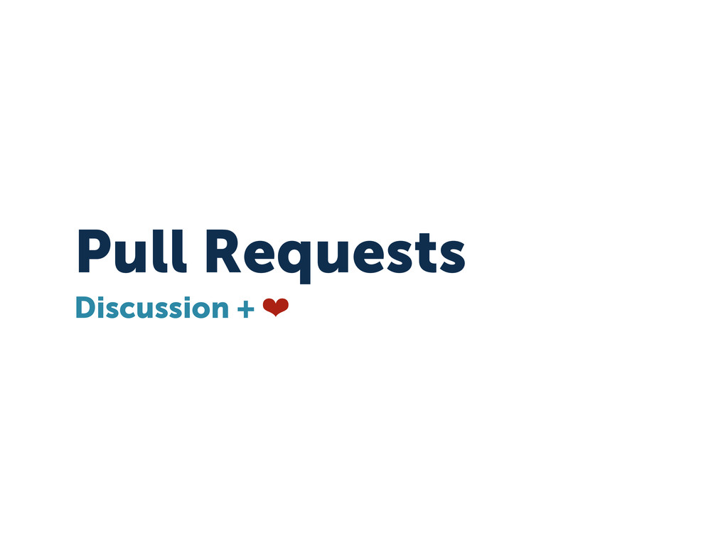 Pull Requests Discussion + ❤