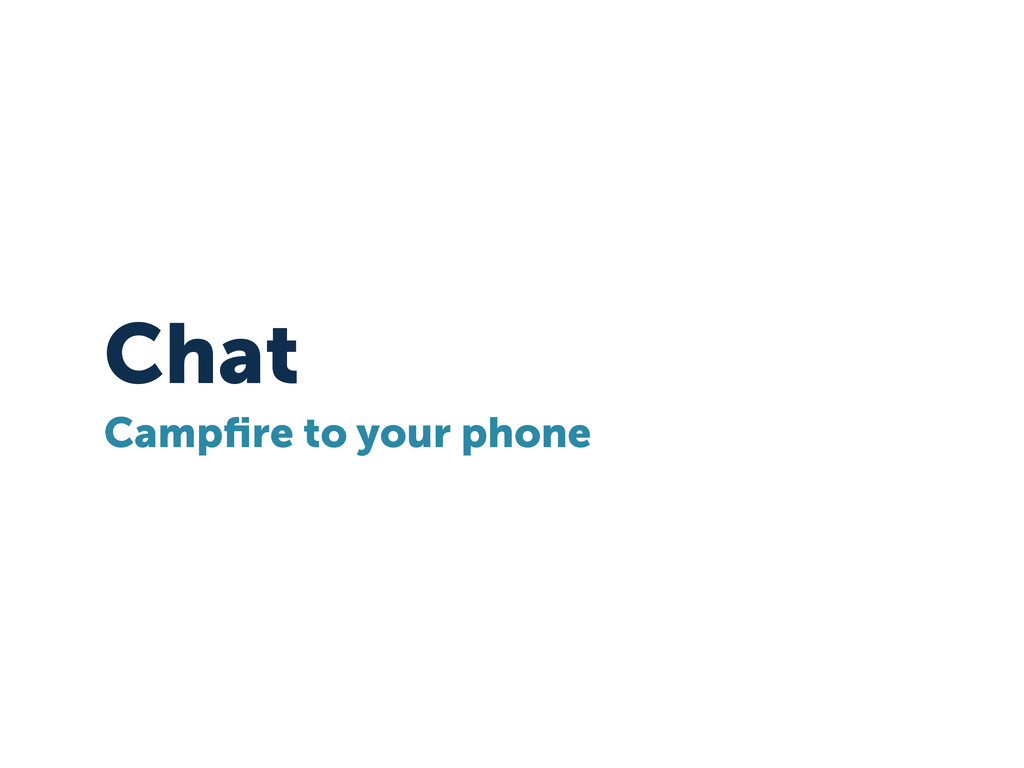 Chat Campfire to your phone