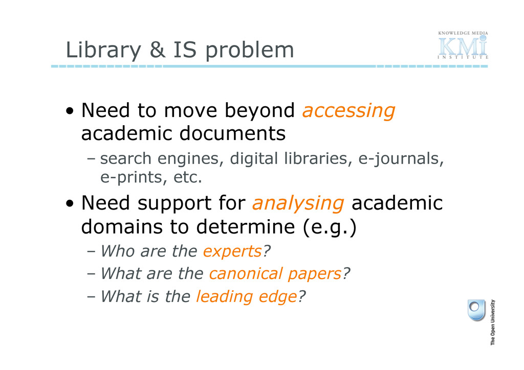 Library & IS problem • Need to move beyond acc...
