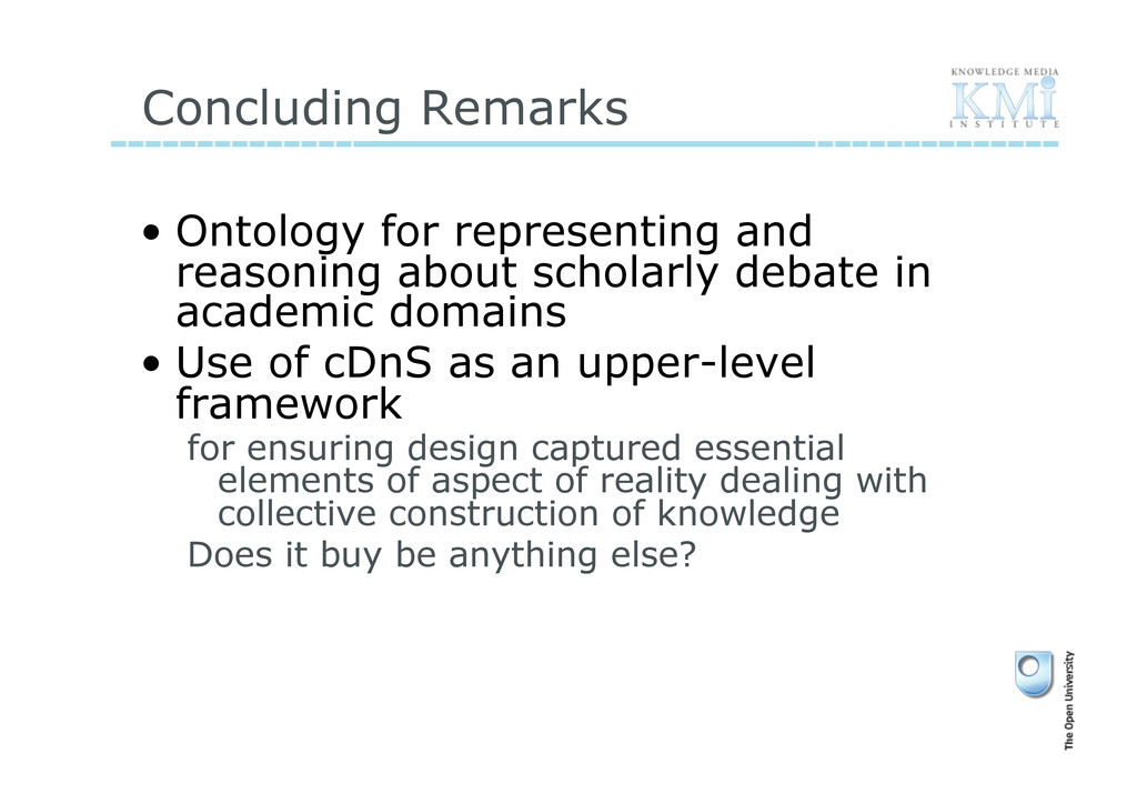 Concluding Remarks • Ontology for representing...