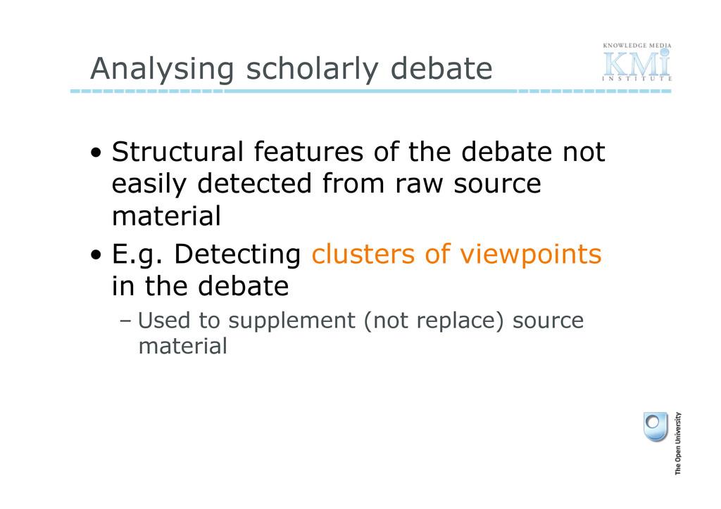 Analysing scholarly debate • Structural featur...