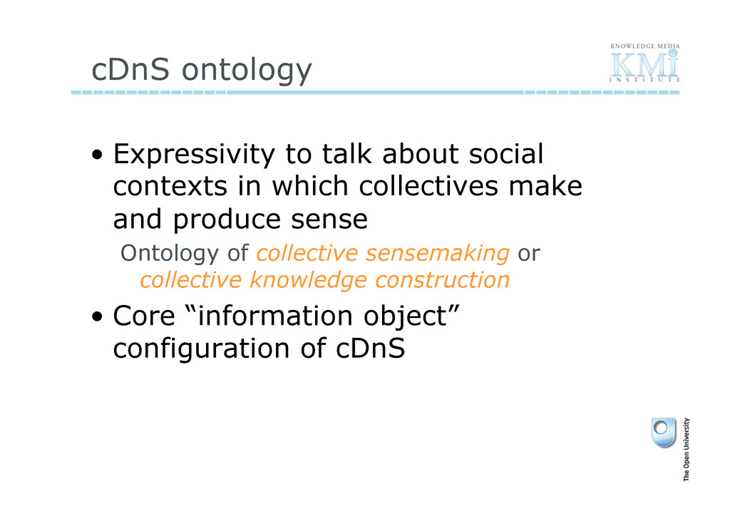 cDnS ontology • Expressivity to talk about soc...