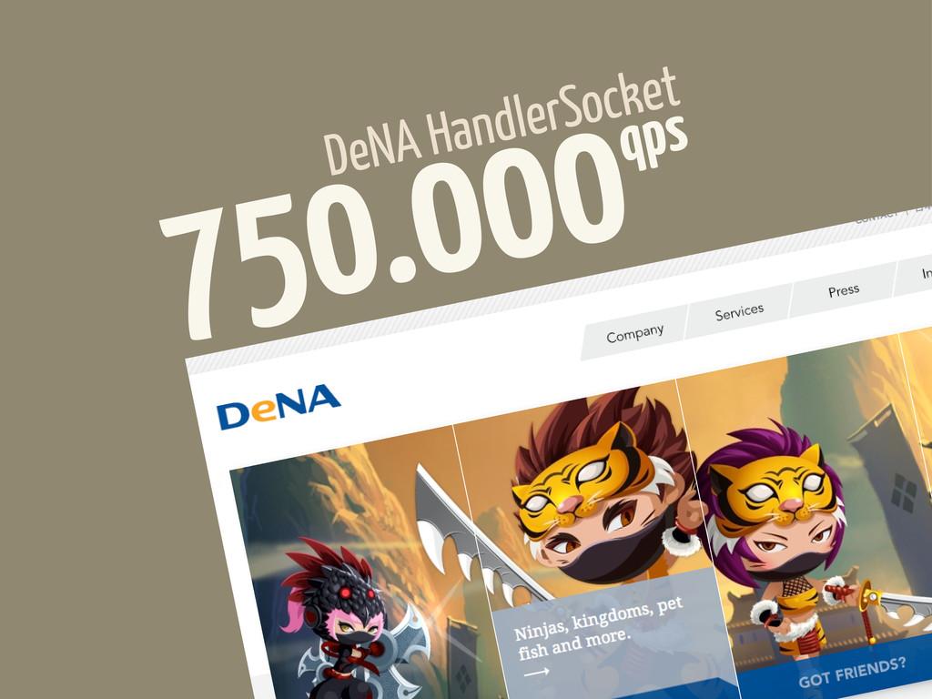 DeNA HandlerSocket 750.000qps