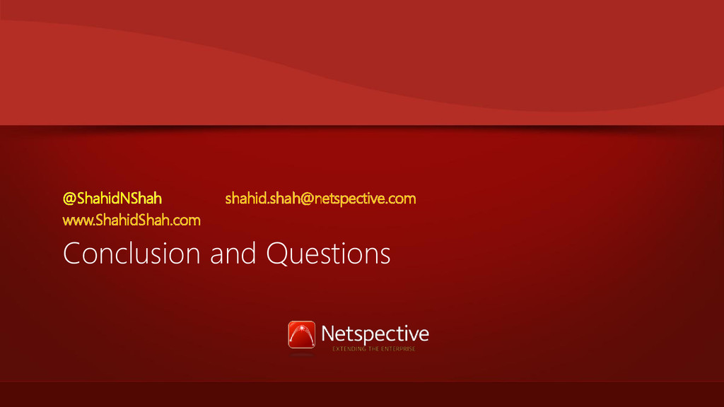 Conclusion and Questions @ShahidNShah shahid.sh...