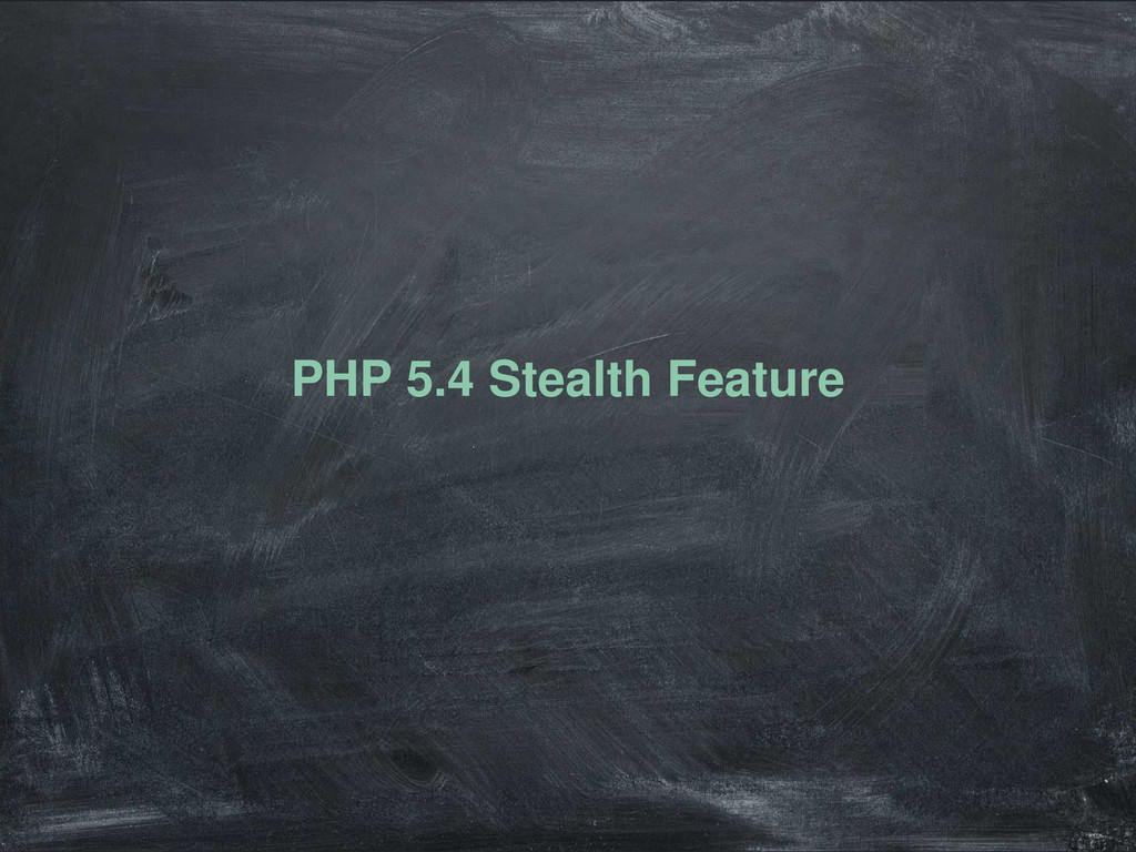 PHP 5.4 Stealth Feature