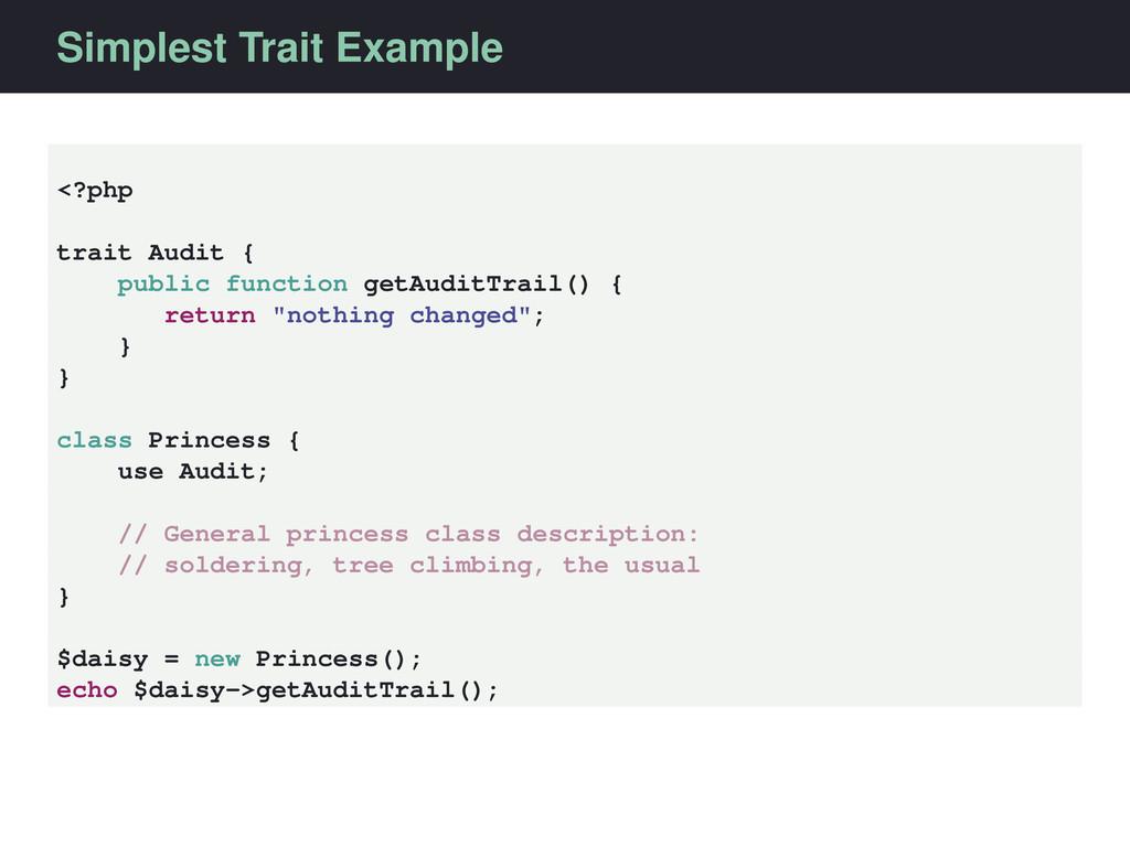 Simplest Trait Example <?php trait Audit { publ...