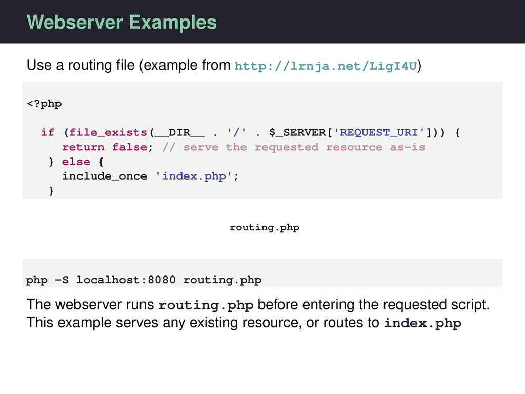 Webserver Examples Use a routing file (example f...