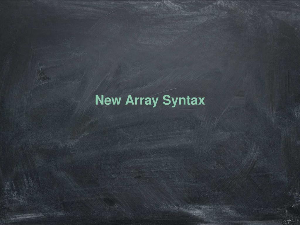 New Array Syntax