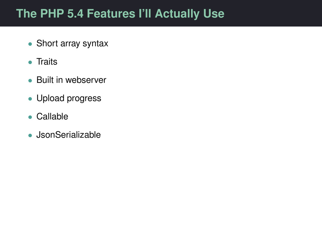 The PHP 5.4 Features I'll Actually Use • Short ...