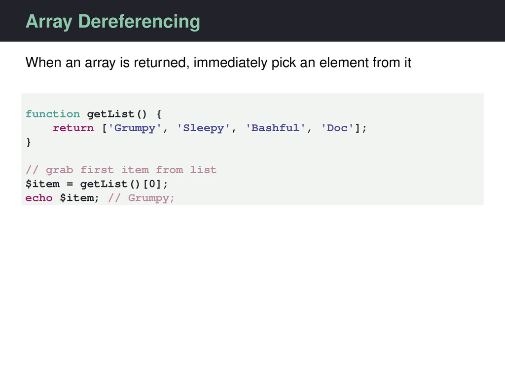 Array Dereferencing When an array is returned, ...