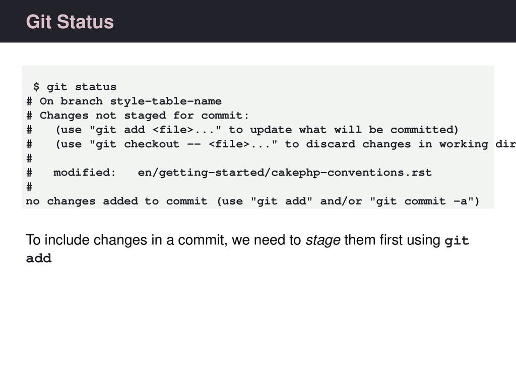 Git Status $ git status # On branch style-table...