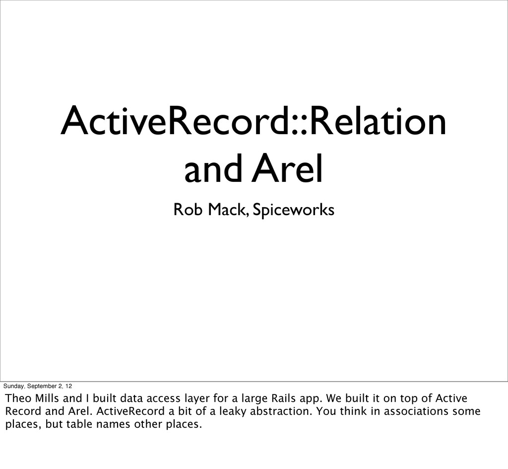 ActiveRecord::Relation and Arel Rob Mack, Spice...