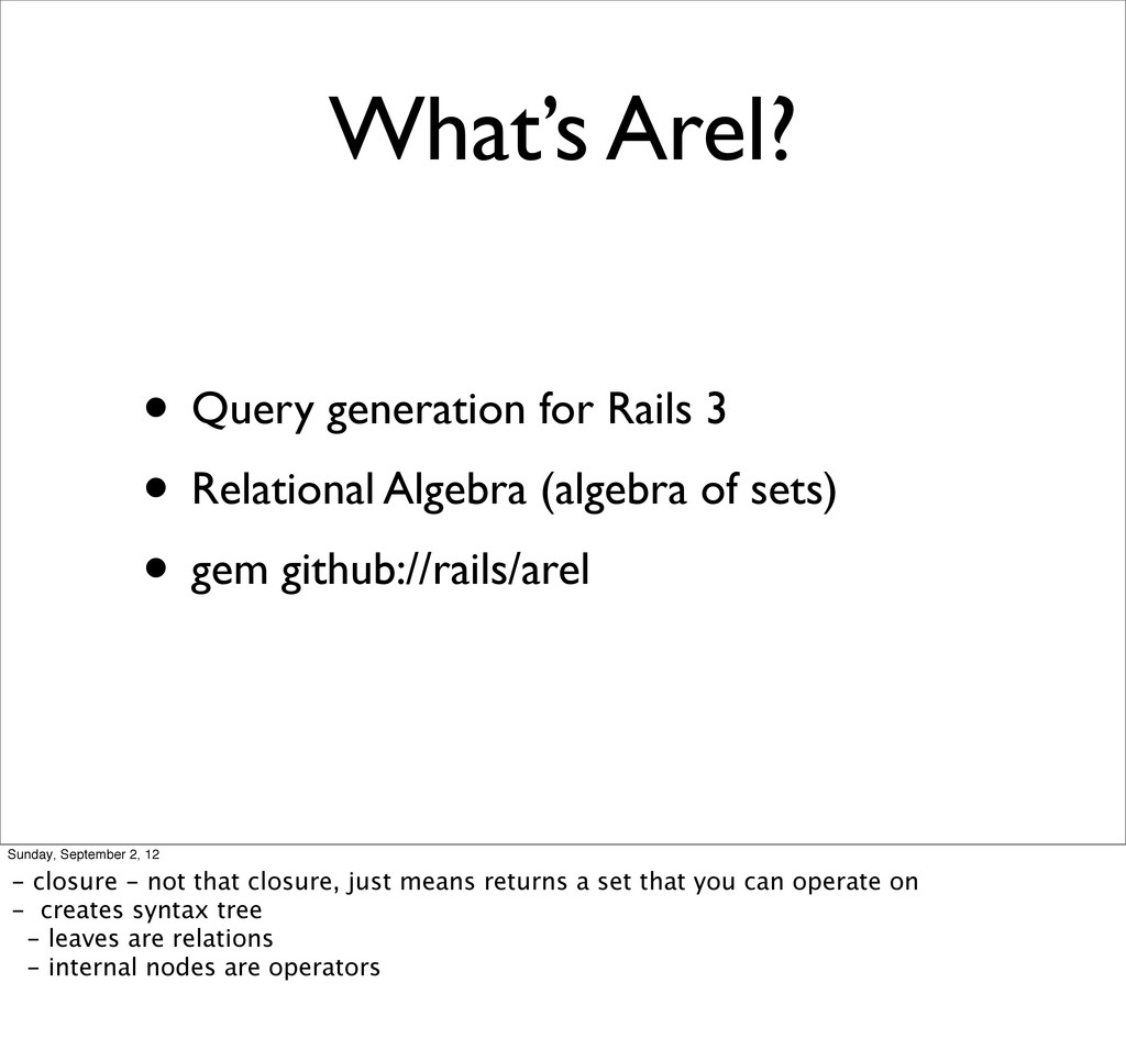 What's Arel? • Query generation for Rails 3 • R...