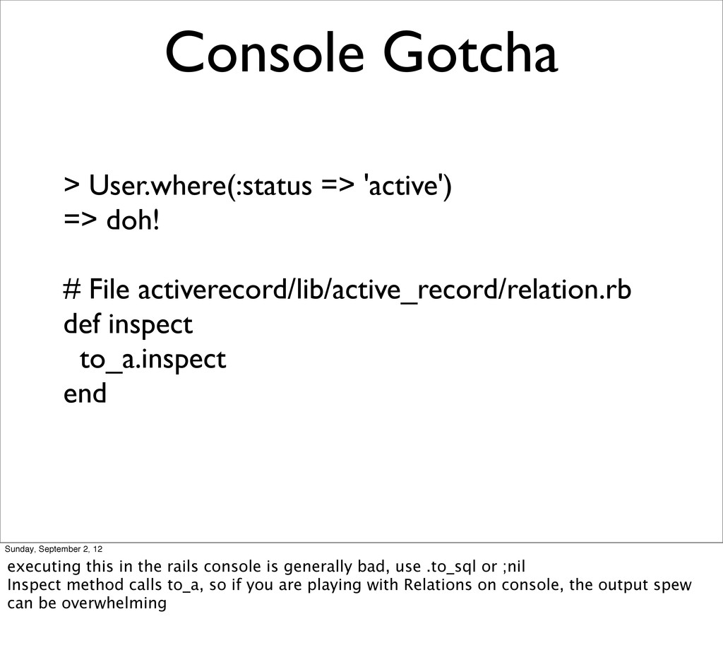 Console Gotcha > User.where(:status => 'active'...