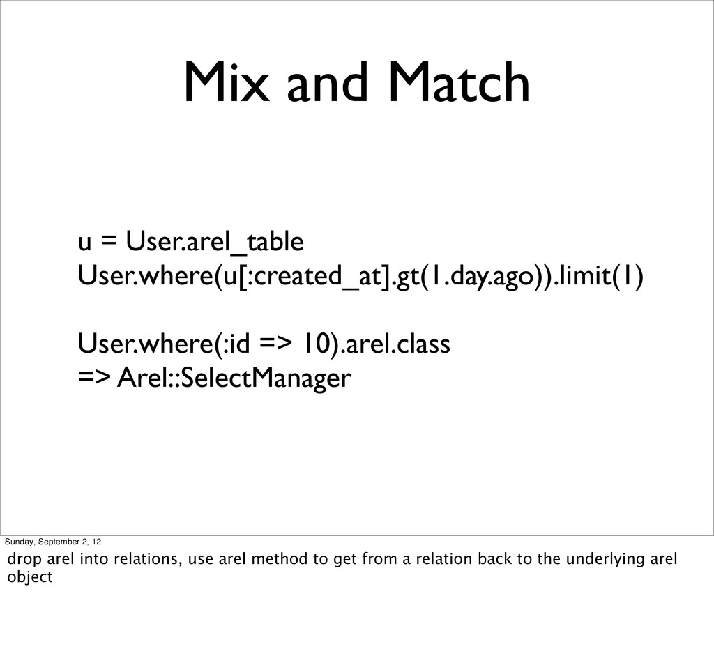 Mix and Match u = User.arel_table User.where(u[...