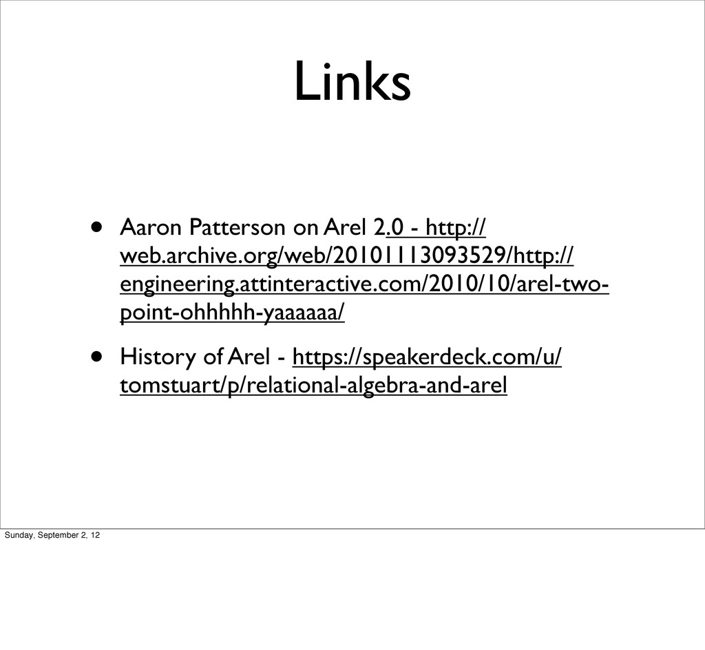 Links • Aaron Patterson on Arel 2.0 - http:// w...
