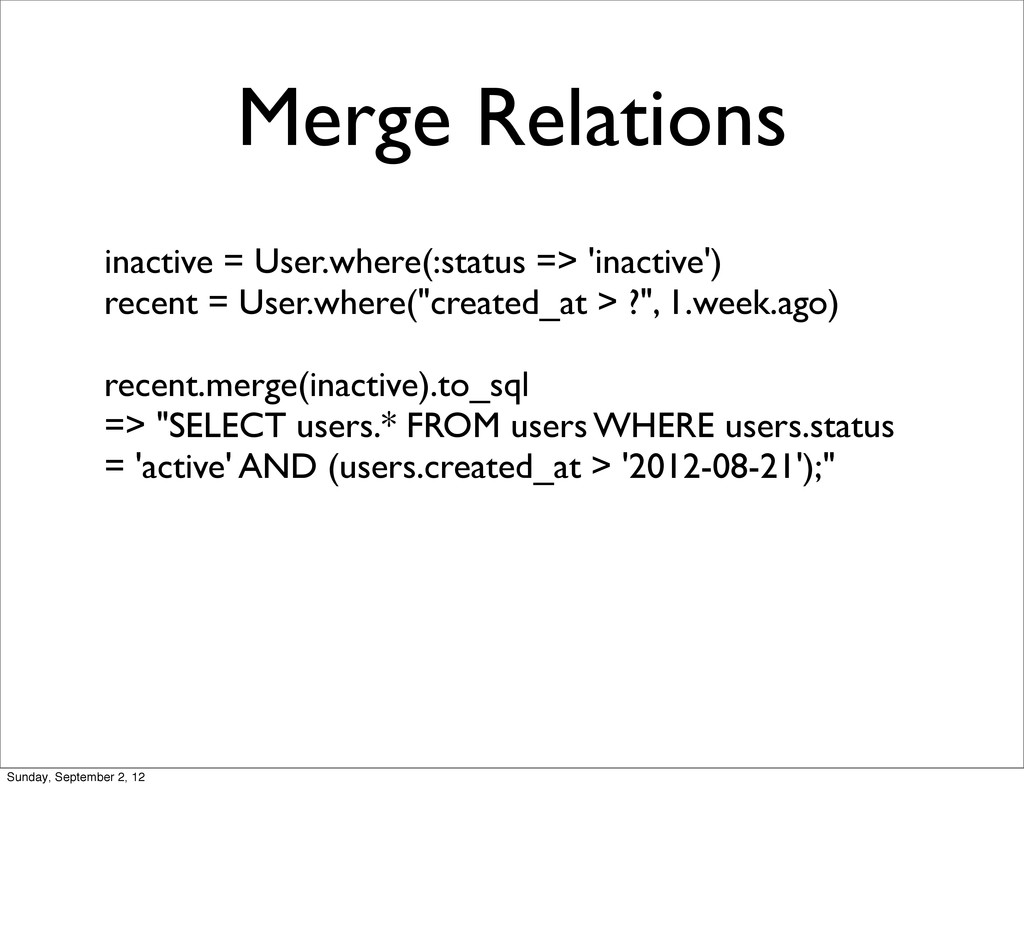 Merge Relations inactive = User.where(:status =...