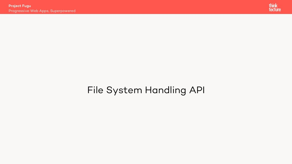 File System Handling API Project Fugu Progressi...
