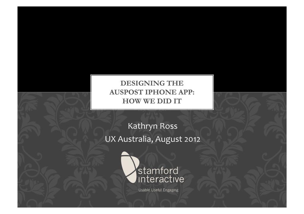 Kathryn Ross  UX Australia, August...