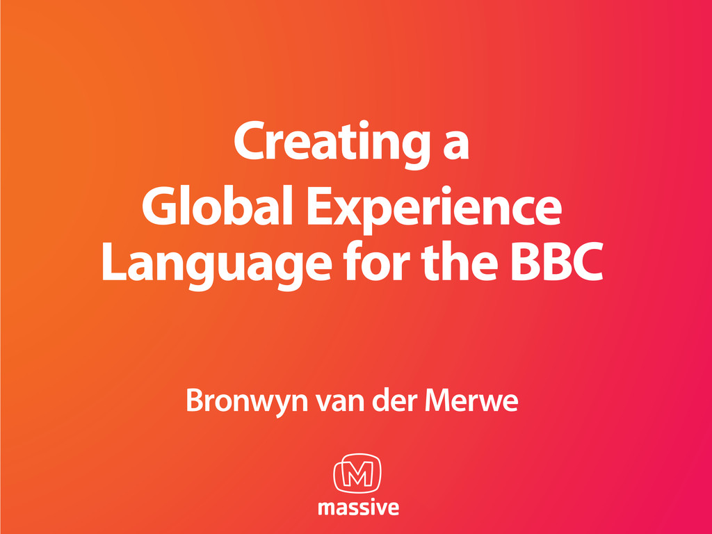 Creating a Global Experience Language for the B...