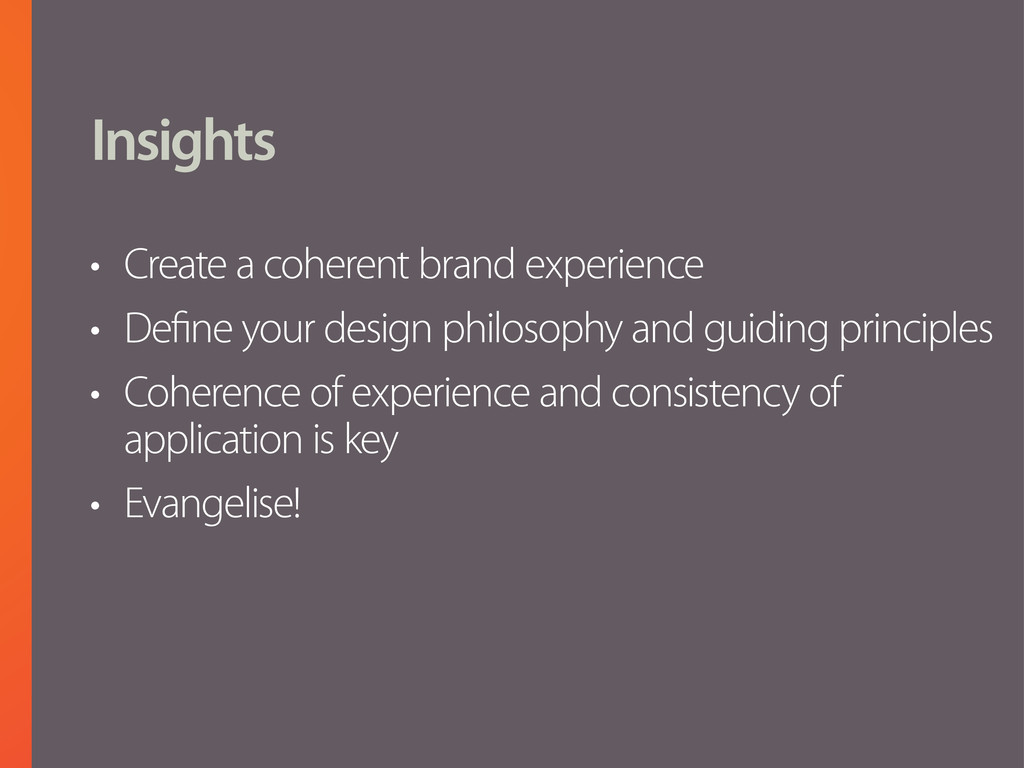 Insights • Create a coherent brand experience •...