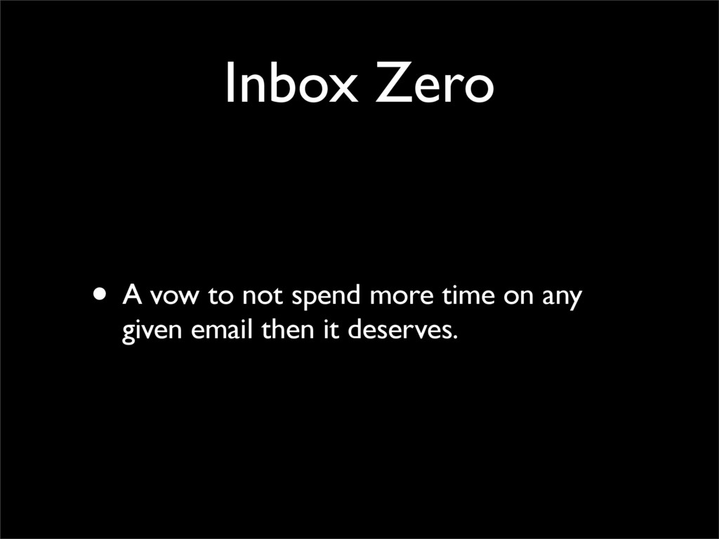 Inbox Zero • A vow to not spend more time on an...