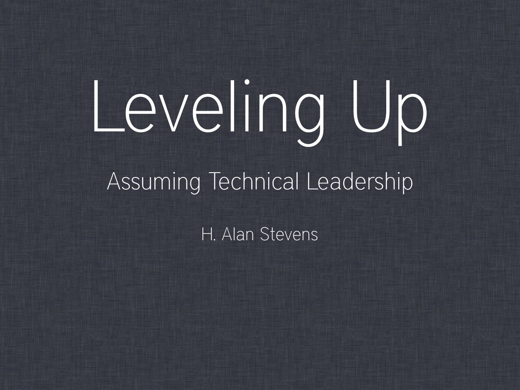 Leveling Up Assuming Technical Leadership H. Al...