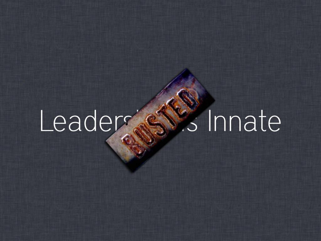 Leadership Is Innate