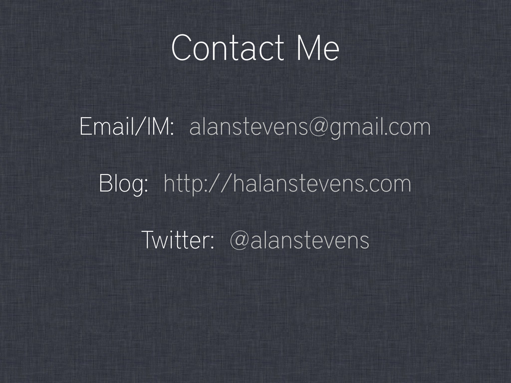 Contact Me Email/IM: alanstevens@gmail.com Blog...