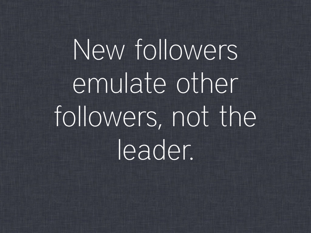 New followers emulate other followers, not the ...