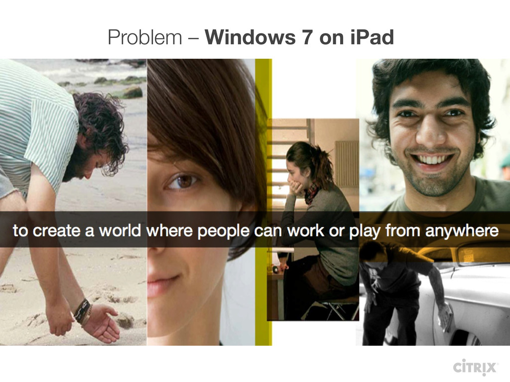 Problem – Windows 7 on iPad Work & Play from An...