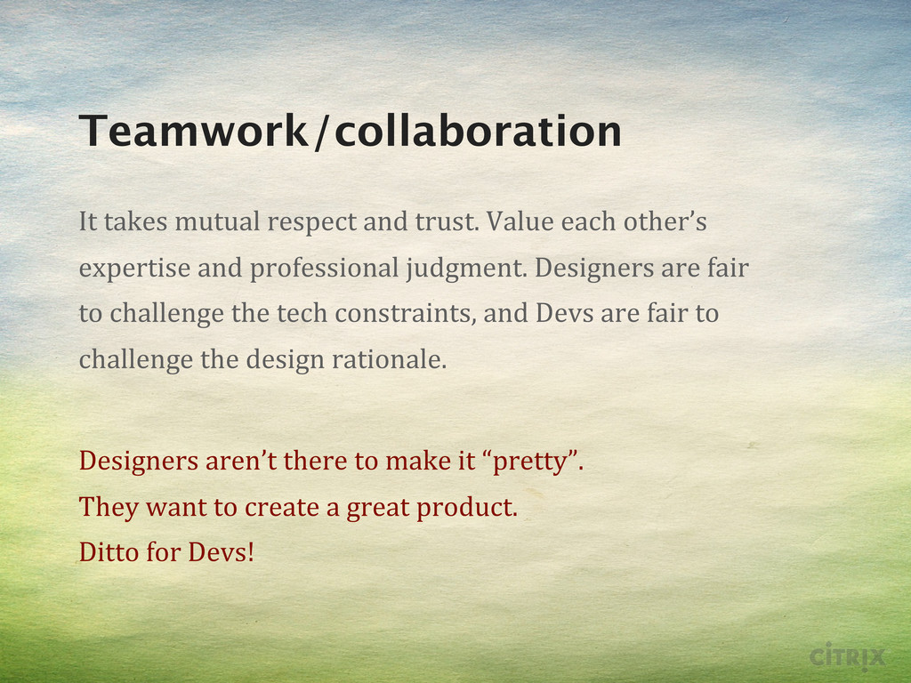 Teamwork/collaboration It takes mutual ...
