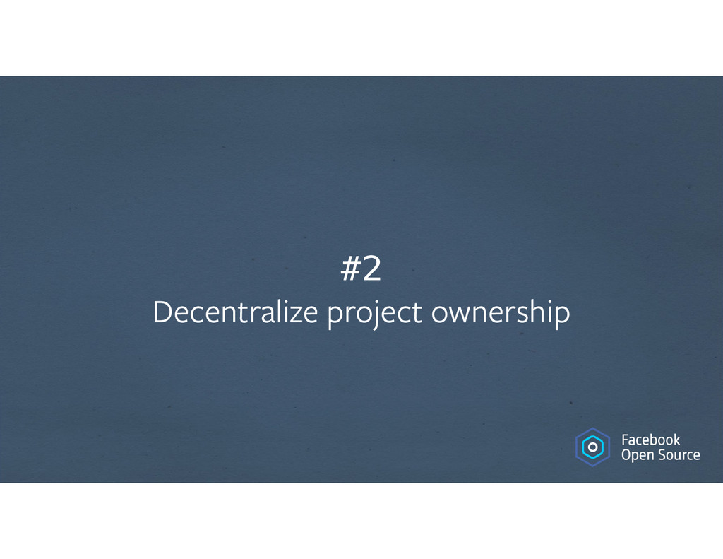 #2 Decentralize project ownership