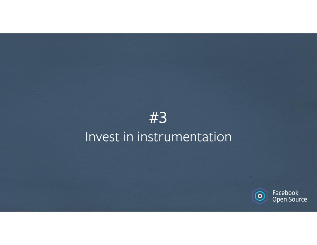 #3 Invest in instrumentation
