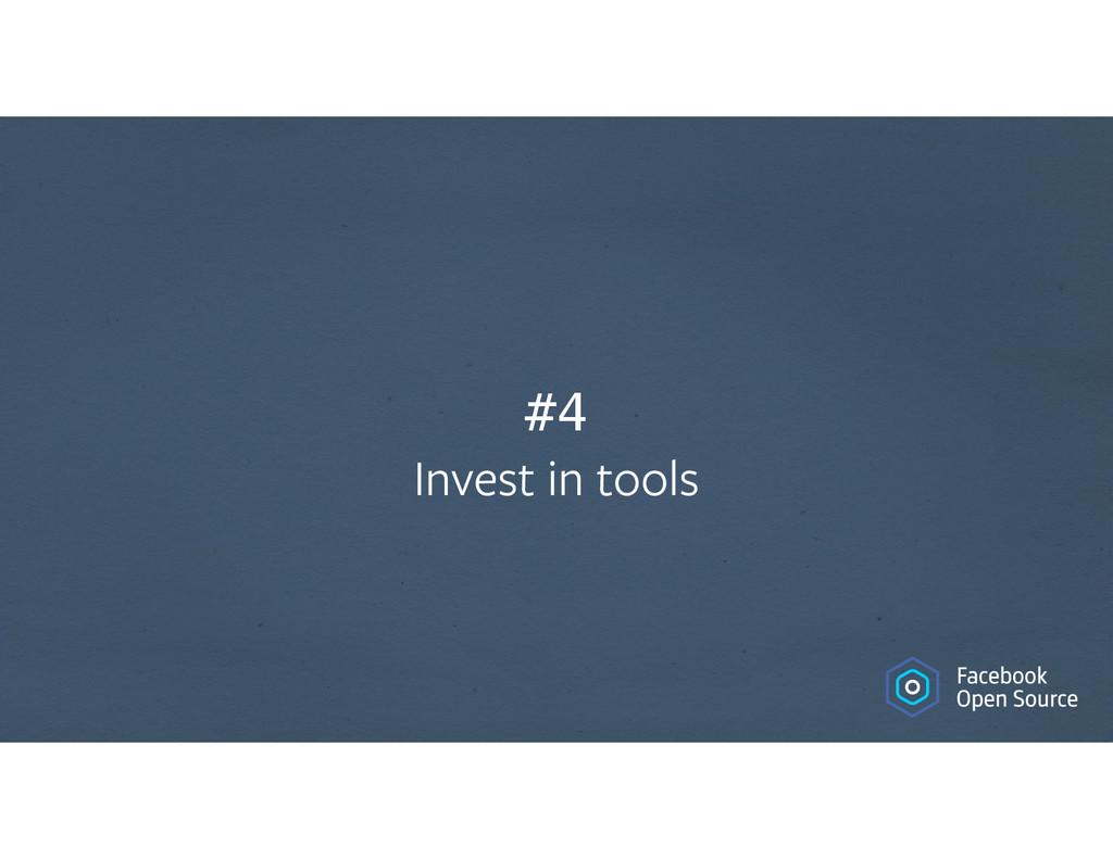 #4 Invest in tools