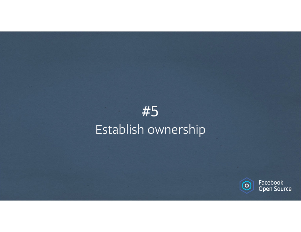 #5 Establish ownership