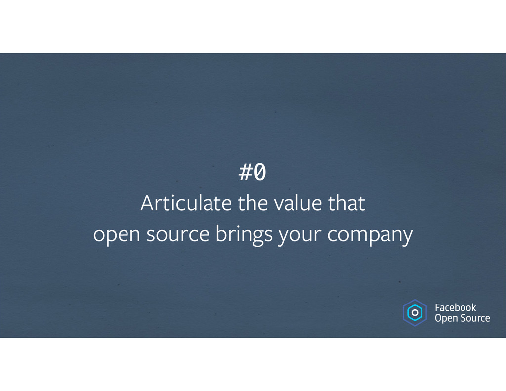 #0 Articulate the value that open source brin...