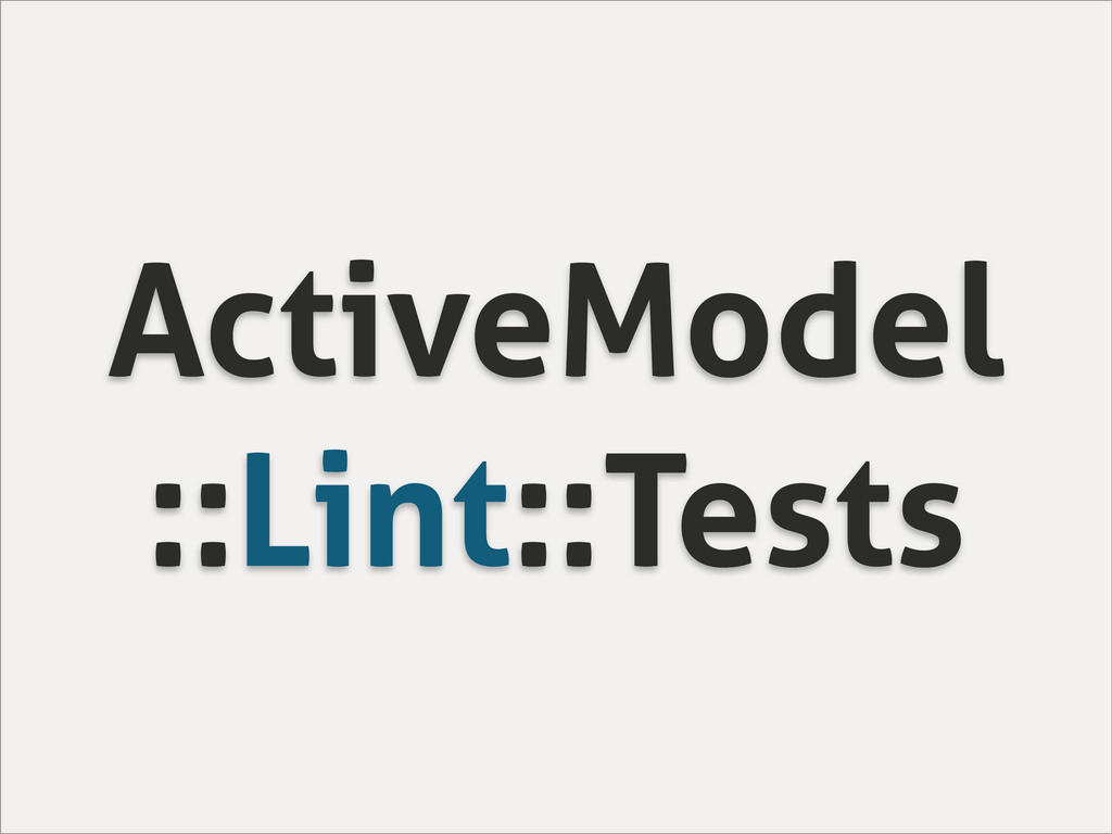 ActiveModel ::Lint::Tests