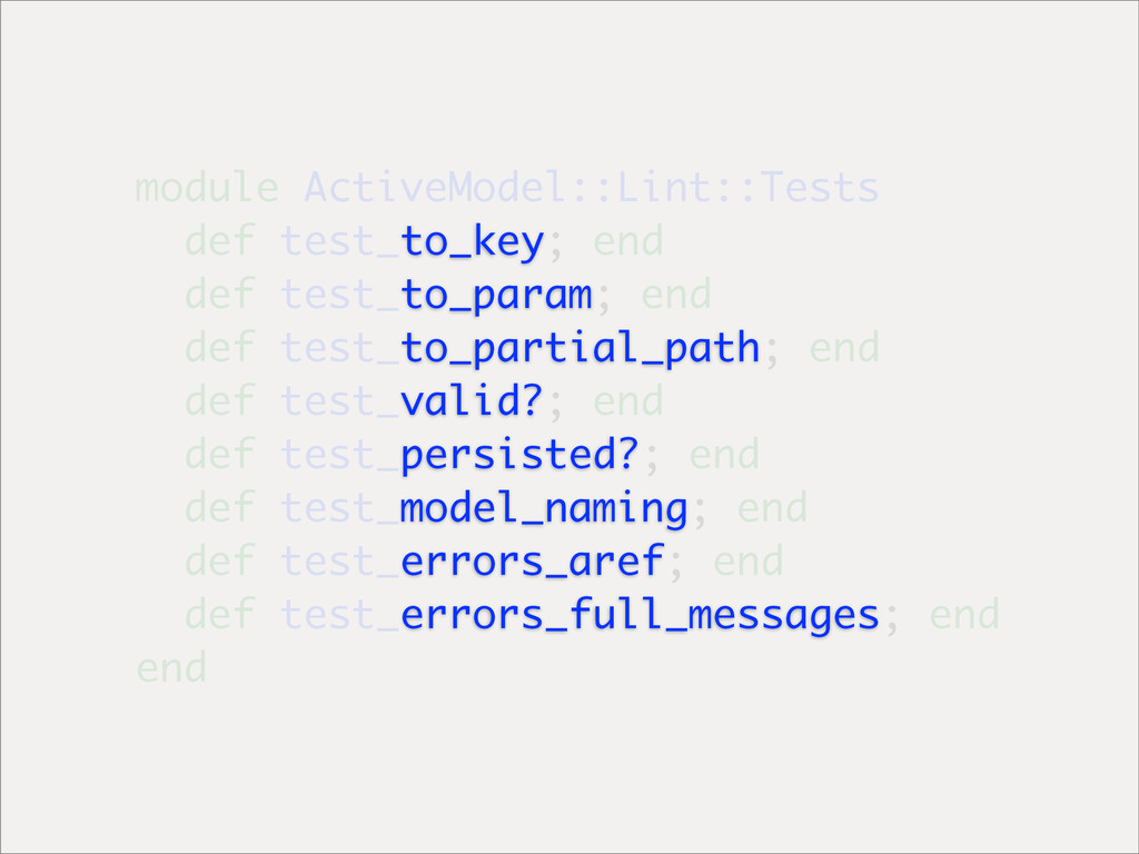 module ActiveModel::Lint::Tests def test_to_key...
