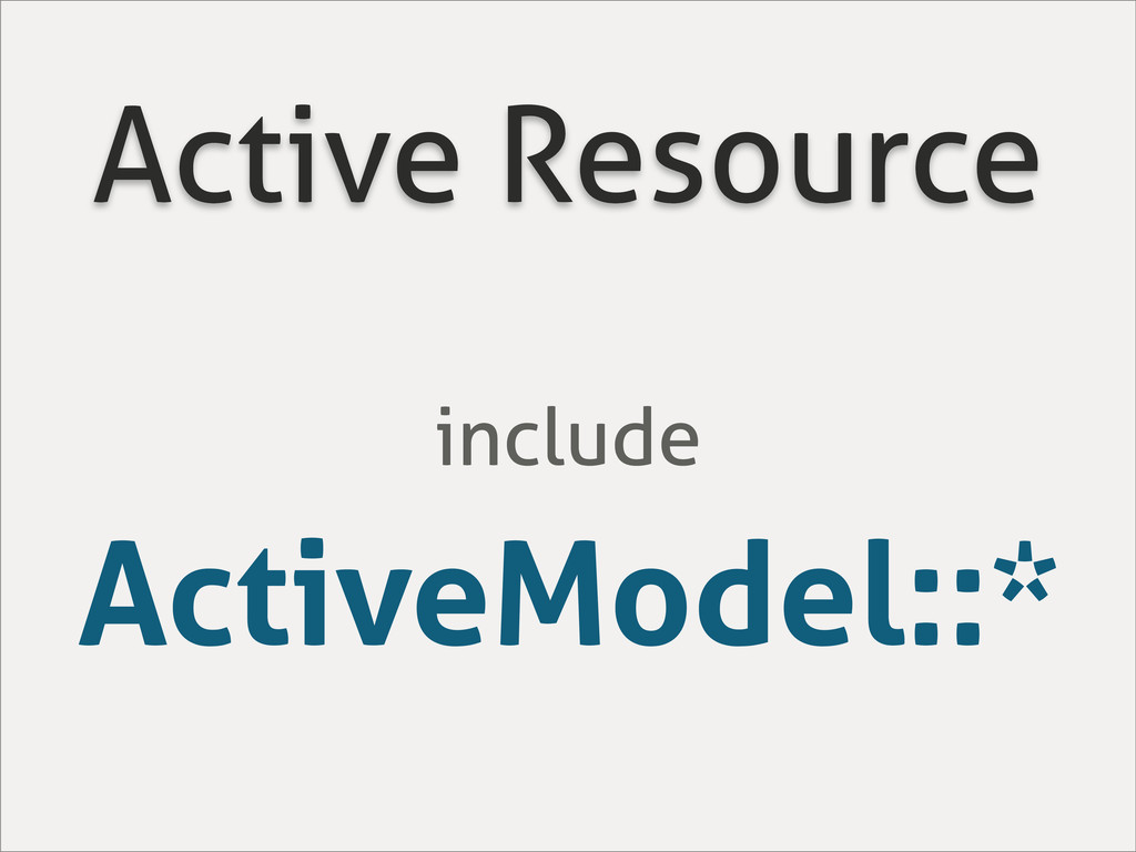 Active Resource include ActiveModel::*