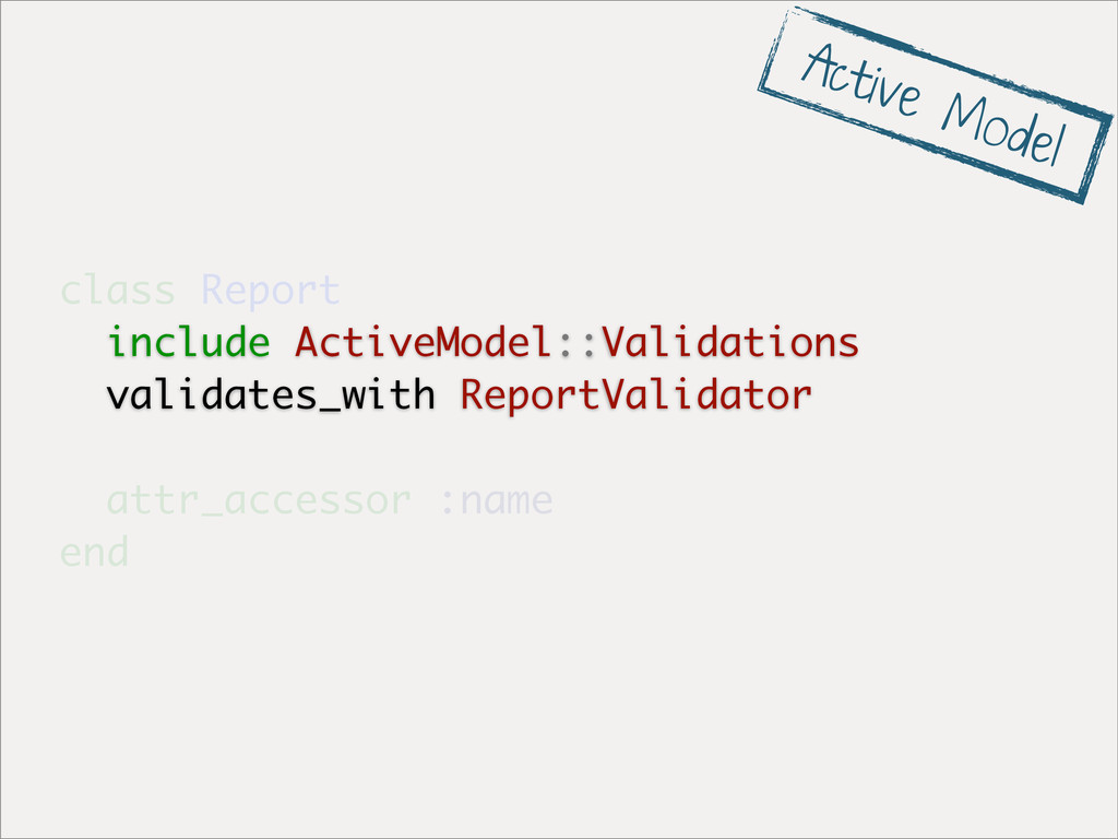 class Report include ActiveModel::Validations v...