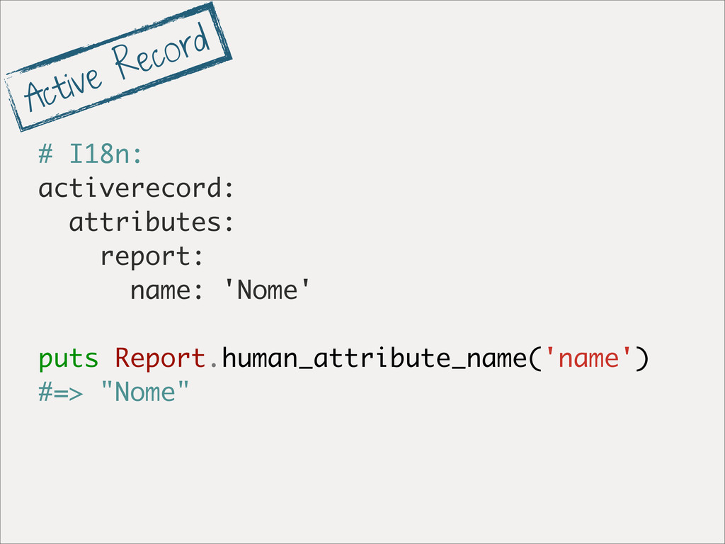 # I18n: activerecord: attributes: report: name:...