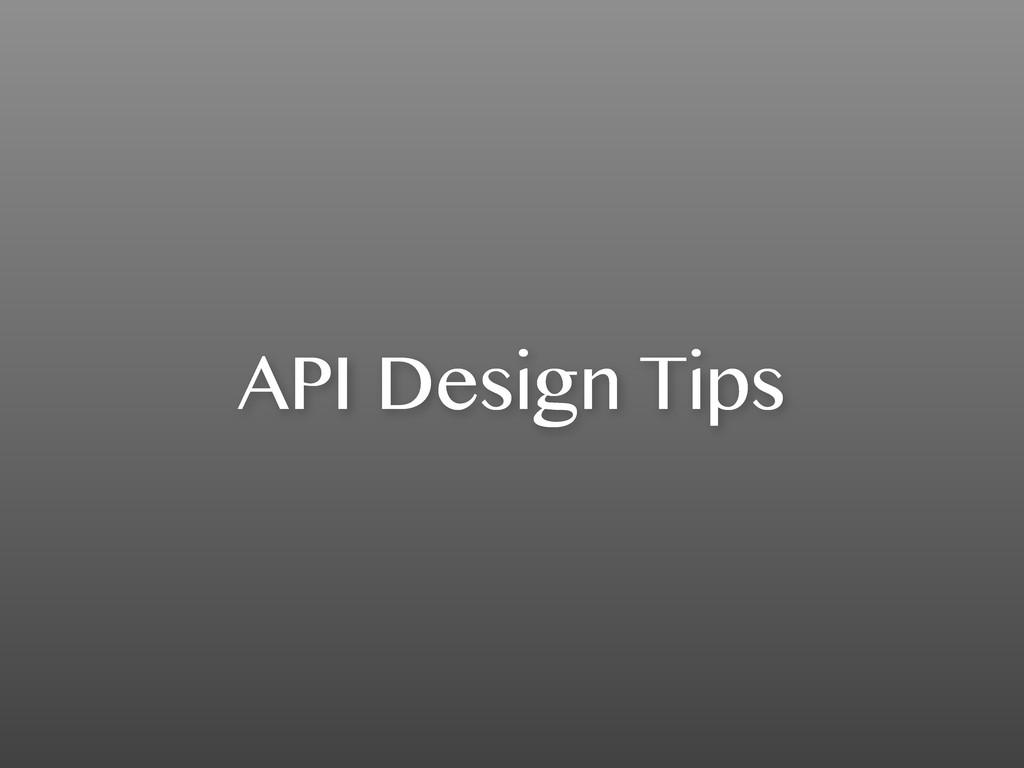 API Design Tips