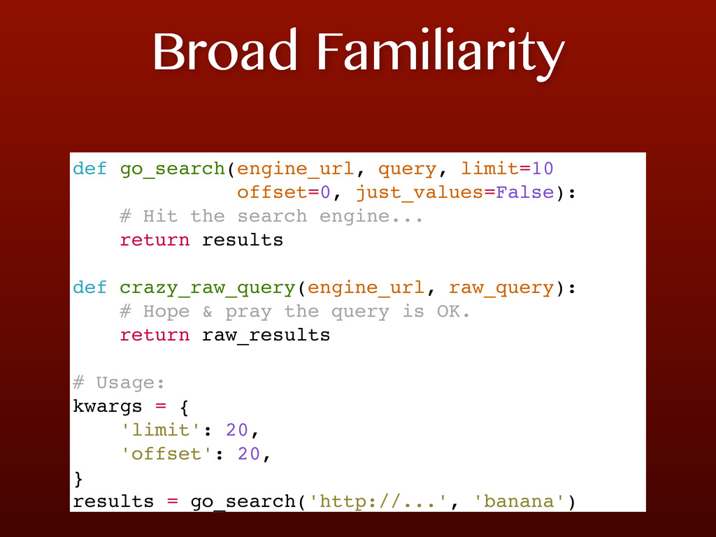 Broad Familiarity def go_search(engine_url, que...