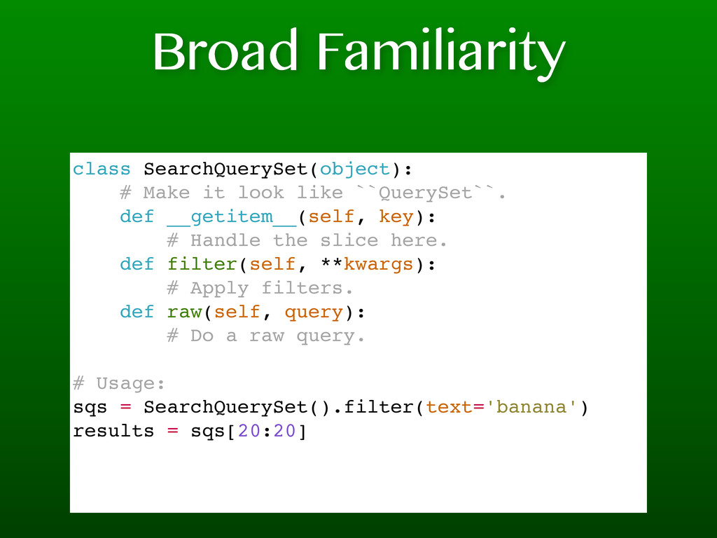 Broad Familiarity class SearchQuerySet(object):...
