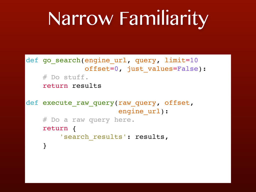 Narrow Familiarity def go_search(engine_url, qu...