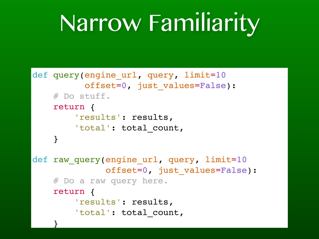 Narrow Familiarity def query(engine_url, query,...
